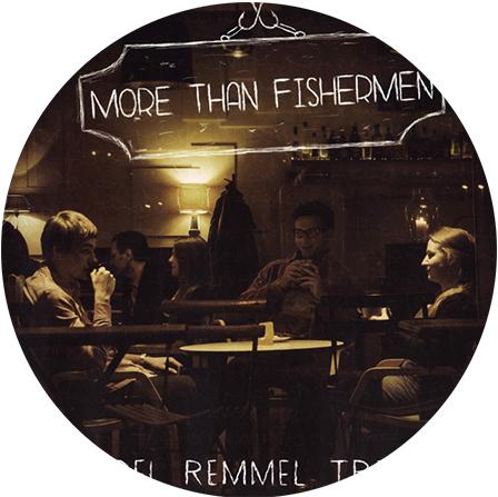More than Fisherman - Joel Remmel Trio-rond